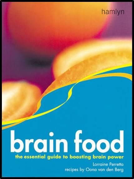 Brain Food : Essential Foods for Boosting Brain Power  ISBN 9780600603351