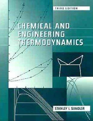 Chemical and Engineering Thermodynamics  ISBN 9780471182108