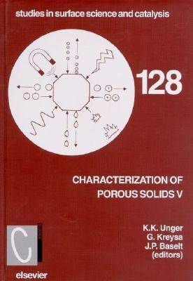 Characterisation of Porous Solids V, Volume 128  1st Edition  ISBN 9780444502599