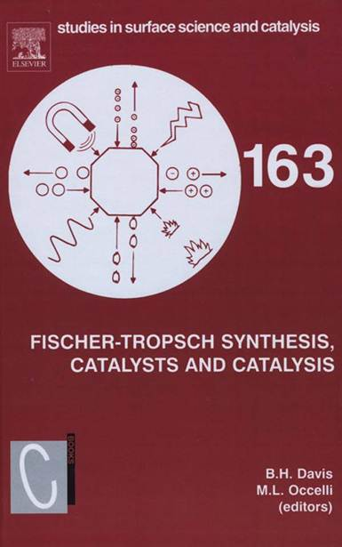 Fischer-Tropsch Synthesis, Catalysts and Catalysis, Volume 163   1st Edition  ISBN  9780444522214