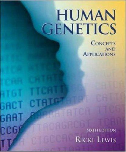 Human Genetics : Concepts and Applications  ISBN  9780071111577