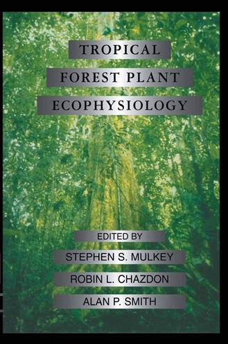 Tropical Forest Plant Ecophysiology  ISBN 9780412035715