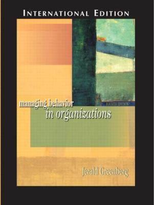 Managing Behavior in Organizations International 4ED  ISBN  9780131273061