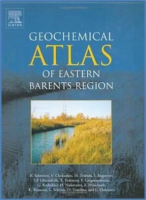 Geochemical Atlas Of Eastern Barents Region  1st Edition  ISBN 9780444518156