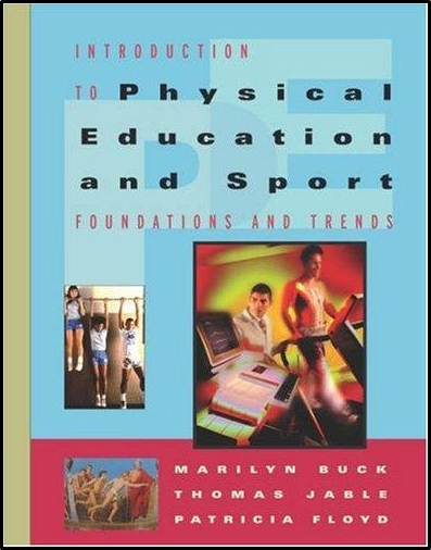 Introduction to Physical Education and Sport: Foundations and Trends  ISBN  9780534598501