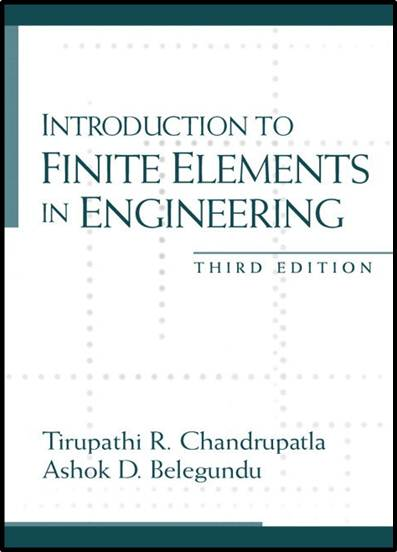 Introduction to Finite Elements in Engineering ISBN 9780131784536