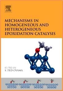 Mechanisms in Homogeneous and Heterogeneous Epoxidation Catalysis  1st Edition  ISBN  9780444531889