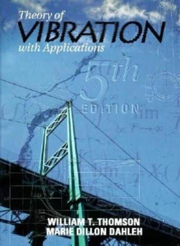 Theory of Vibrations with Applications 5th Edition  ISBN 9780136493105