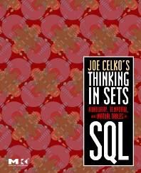 Joe Celko\'s Thinking in Sets 1st Edition  ISBN 9780123741370