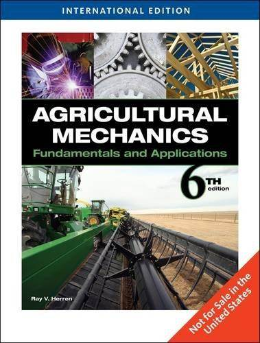 Agricultural Mechanics : Fundamentals and Applications, International Edition ISBN 9781439042731