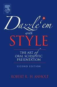 Dazzle \'Em With Style  : The Art of Oral Scientific Presentation  2nd Edition  ISBN 9780123694522