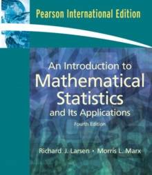 An Introduction to Mathematical Statistics and Its Applications ISBN 9780132018135