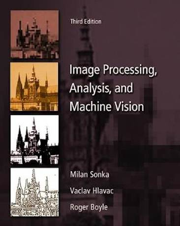 Image Processing, Analysis  and Machine Vision  3E ISBN 9780495244387