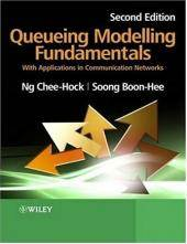 Queueing Modelling Fundamentals : With Applications in Communication Networks, ISBN 9780470519578