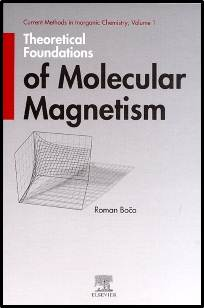 Theoretical Foundations of Molecular Magnetism, Volume 1  1st Edition ISBN 9780444502292