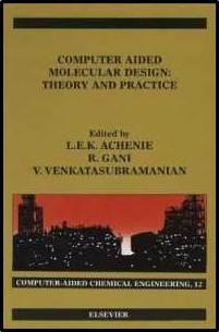 Computer Aided Molecular Design, Volume 12  1st Edition ISBN 9780444512833