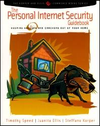 The Personal Internet Security Guidebook   1st Edition  ISBN  9780126565614