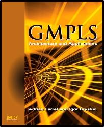 GMPLS : Architecture and Applications    1st Edition  ISBN  9780120884223