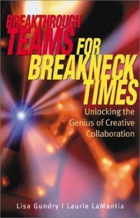 Breakthrough Teams for Breakneck Times   ISBN 9780793142736