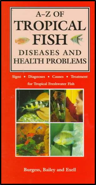The A-Z of Tropical Fish : Diseases and Health Problems  ISBN  9781860541254