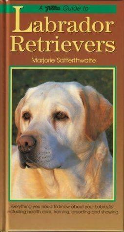 Petlove Guide to Labrador Retrievers  ISBN 9781903098202