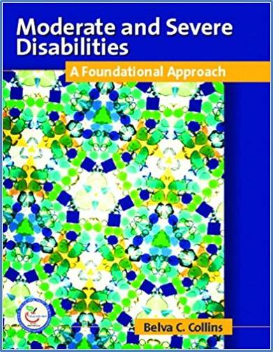 Moderate and Severe Disabilities:A Foundational Approach ISBN 9780131408104