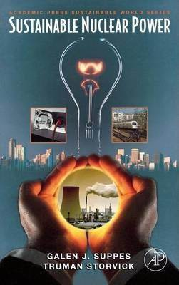 Sustainable Nuclear Power : A volume in Sustainable World  ISBN  9780123706027