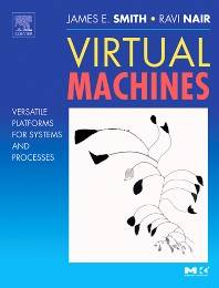 Virtual Machines  : Versatile Platforms for Systems and Processes  1st ISBN 9781558609105