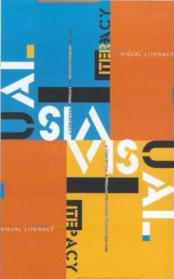 Visual Literacy : A Conceptual Approach to Graphic Problem Solving  ISBN 9780823056200