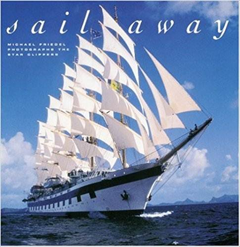 Sail Away : Star Clippers  ISBN  9783937630052