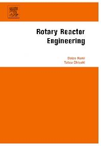 Rotary Reactor Engineering  1st Edition ISBN : 9780444530264