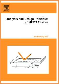Analysis and Design Principles of MEMS Devices  1st Edition ISBN: 9780444516169