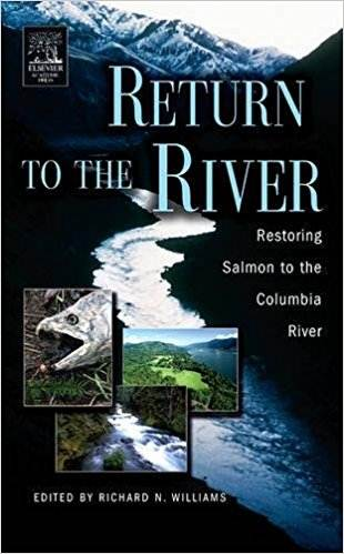Return to the River : Restoring Salmon to the Columbia River  1st Edition  ISBN  9780120884148