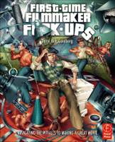 First-Time Filmmaker F*^-ups : Navigating the Pitfalls to Making a Great Movie ISBN 9780240819235