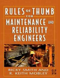 Rules of Thumb for Maintenance and Reliability Engineers  1st Edition ISBN : 9780750678629