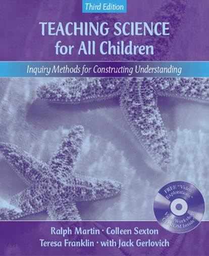 Teaching Science for All Children: Inquiry Methods for Constructing Understanding  ISBN 978020543153