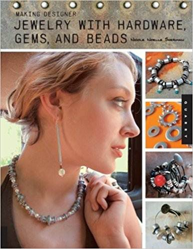Making Designer Jewelry from Hardware, Gems, and Beads ISBN 9781592534227