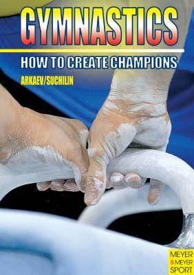 Gymnastics: How to Create Champions  ISBN 9781841261416