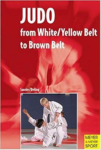 Judo: From White/Yellow Belt to Brown Belt  ISBN : 9781841260761