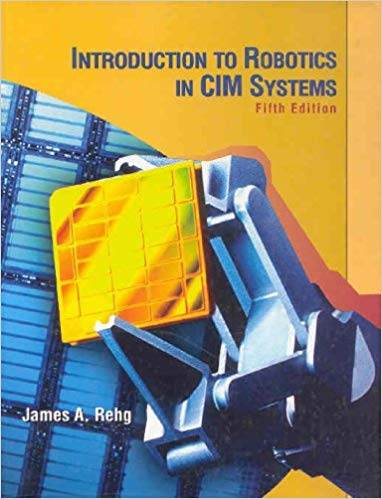 Introduction to Robotics in CIM Systems  5th Edition  ISBN  9780130602435