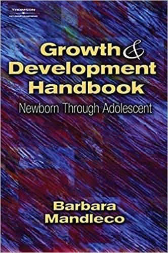 Growth  Development Handbook: Newborn Through Adolescent 1st Edition  ISBN  9781401810139