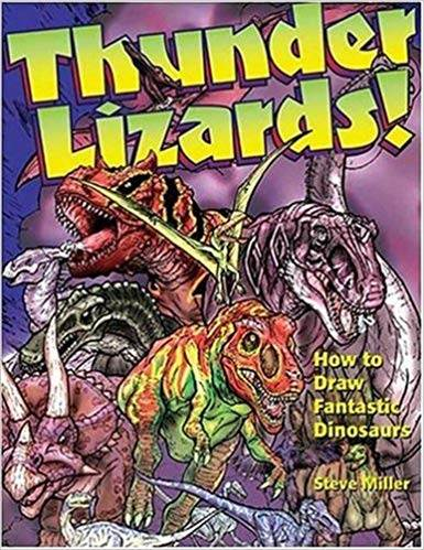 Thunder Lizards!: How to Draw Fantastic Dinosaurs  ISBN  9780823016631