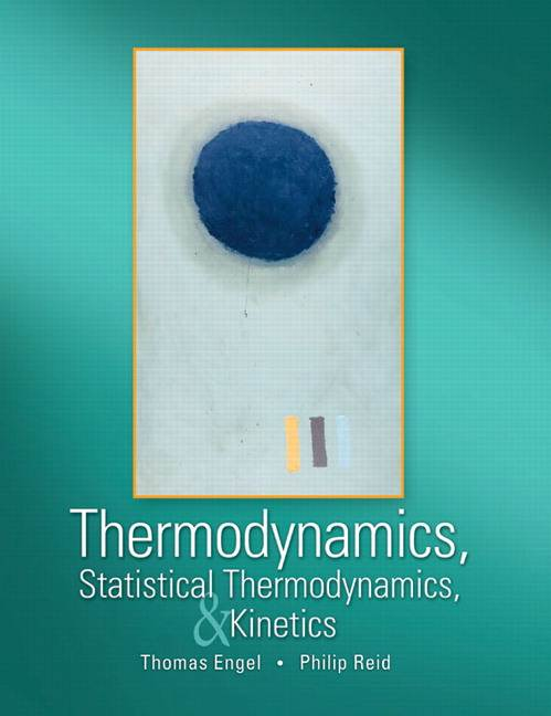 Thermodynamics, Statistical Thermodynamics, and Kinetics  ISBN 9780805338447