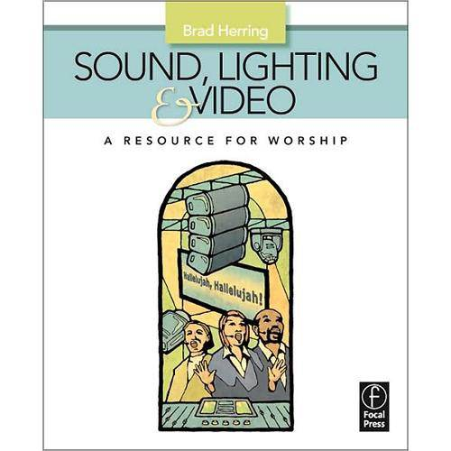 Sound, Lighting and Video: A Resource for Worship ISBN  9780240811086