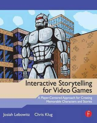 Interactive Storytelling for Video Games  ISBN  9780240817170