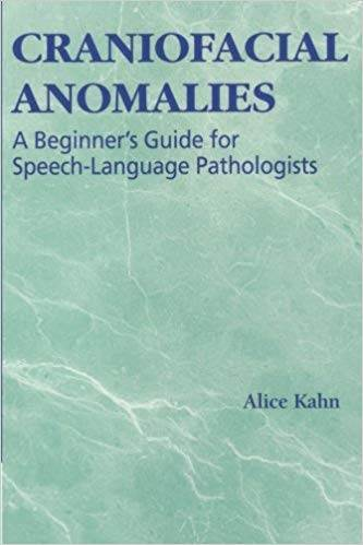 Craniofacial Anomalies: A Beginner\'s Guide for Speech-Language Pathologists, ISBN 9781565939875