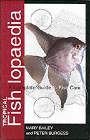 Tropical Fishlopaedia : A Complete Guide to Fish Care ISBN 9781860541025