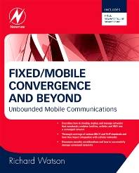 Fixed/Mobile Convergence and Beyond  ISBN 9780750687591