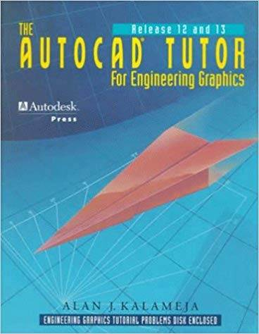 The AutoCAD Tutor for Engineering Graphics: Release 12  13 ISBN 9780827359147