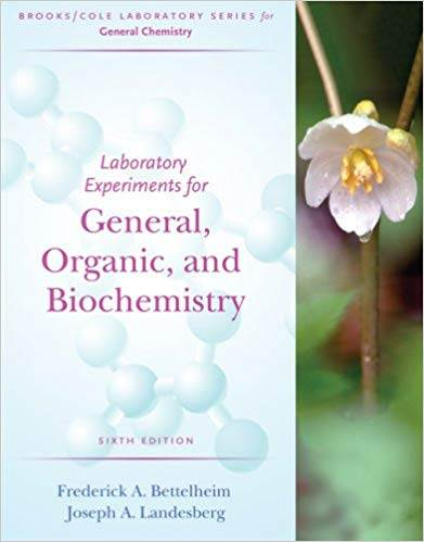 Laboratory Experiments for General, Organic and Biochemistry  6ED ISBN 9780495015048